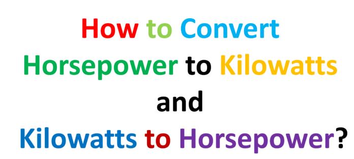 How to convert horsepower to kilowatts and kilowatts to horsepower